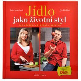 Knihy Jídlo jako životní styl (Ing. Petr Havlíček, Petra Lamschová)
