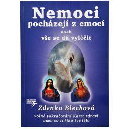 Knihy Nemoci pocházejí z emocí aneb vše se dá vyléčit (Zdenka Blechová)