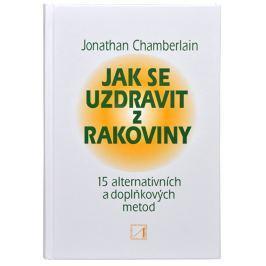 Knihy Jak se uzdravit z rakoviny - 15 alternativních a doplňkových metod pro obnovení zdraví