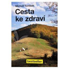 Knihy Cesta ke zdraví (Prof. Michail Tombak, PhDr.)