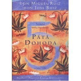 Knihy Pátá dohoda - Toltécka kniha moudrosti (Don Miguel Ruiz, Don Jose Ruiz)