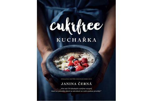 Knihy Cukrfree kuchařka (Janina Černá) Knihy o zdraví